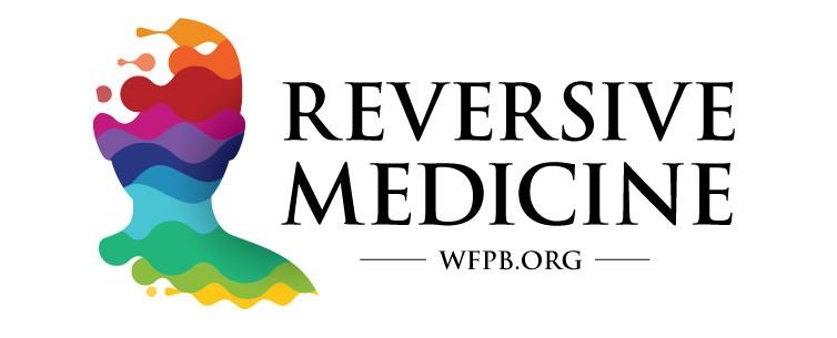 Reversive Medicine | WFPB.ORG